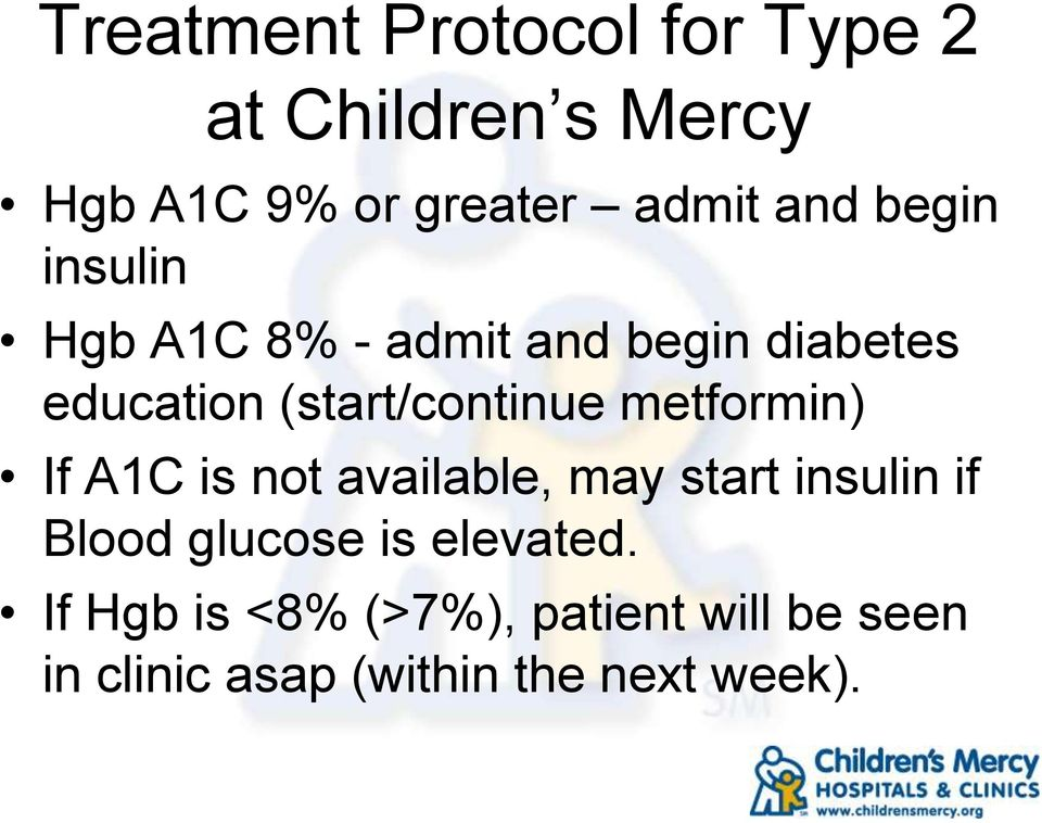 (start/continue metformin) If A1C is not available, may start insulin if Blood