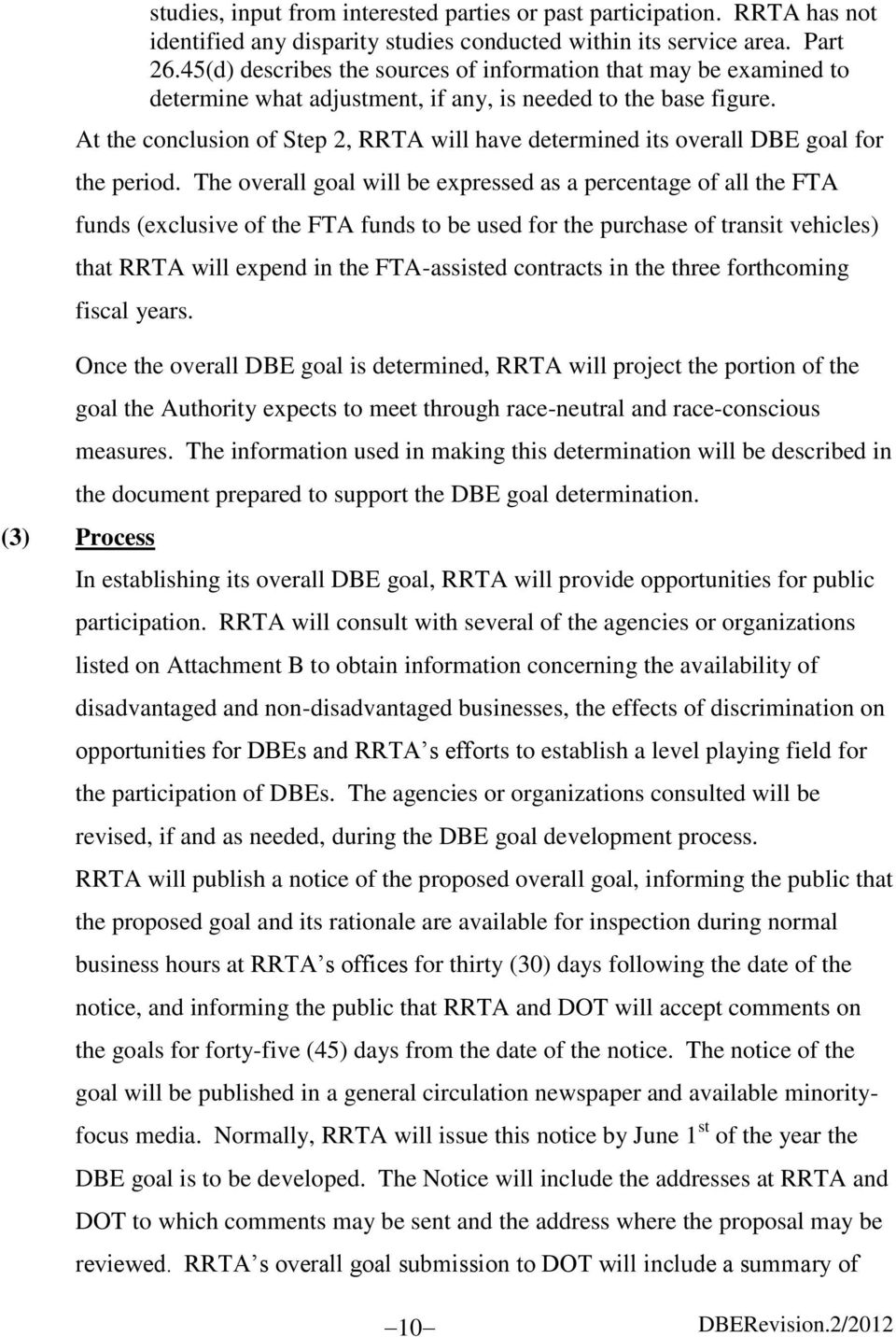 At the conclusion of Step 2, RRTA will have determined its overall DBE goal for the period.
