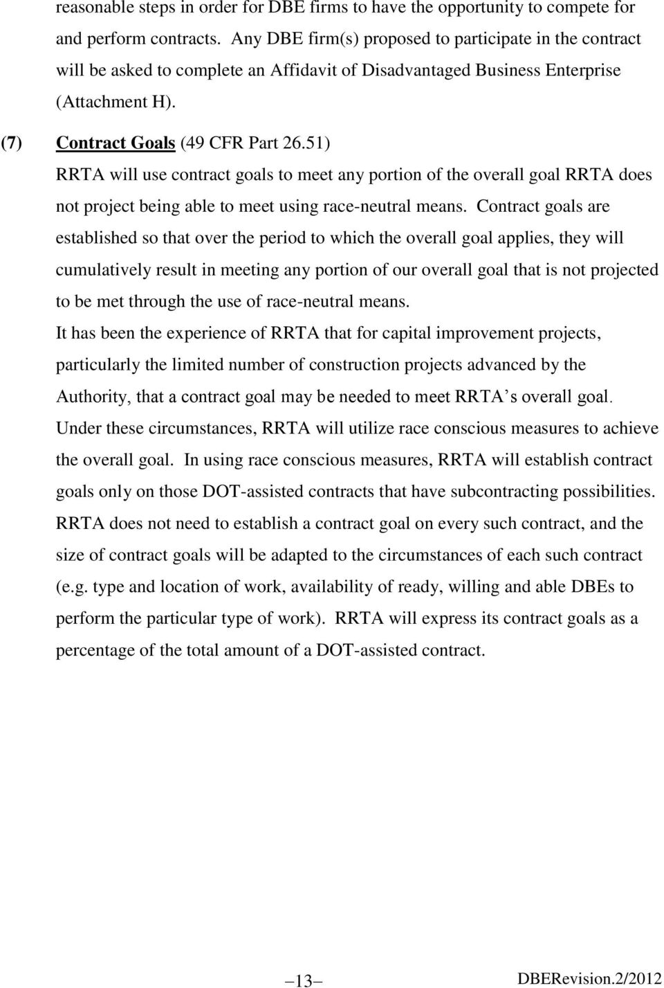 51) RRTA will use contract goals to meet any portion of the overall goal RRTA does not project being able to meet using race-neutral means.