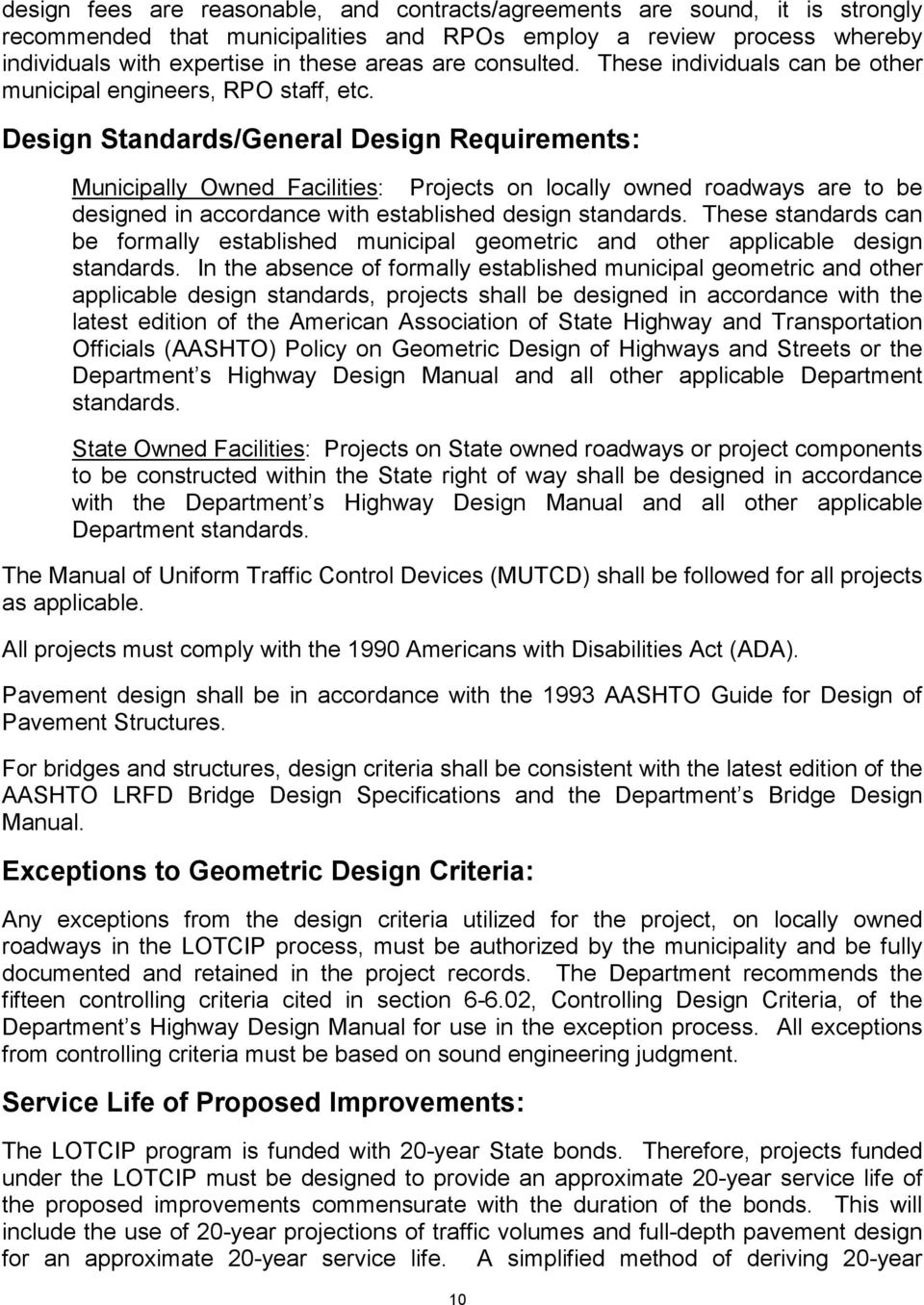 Design Standards/General Design Requirements: Municipally Owned Facilities: Projects on locally owned roadways are to be designed in accordance with established design standards.