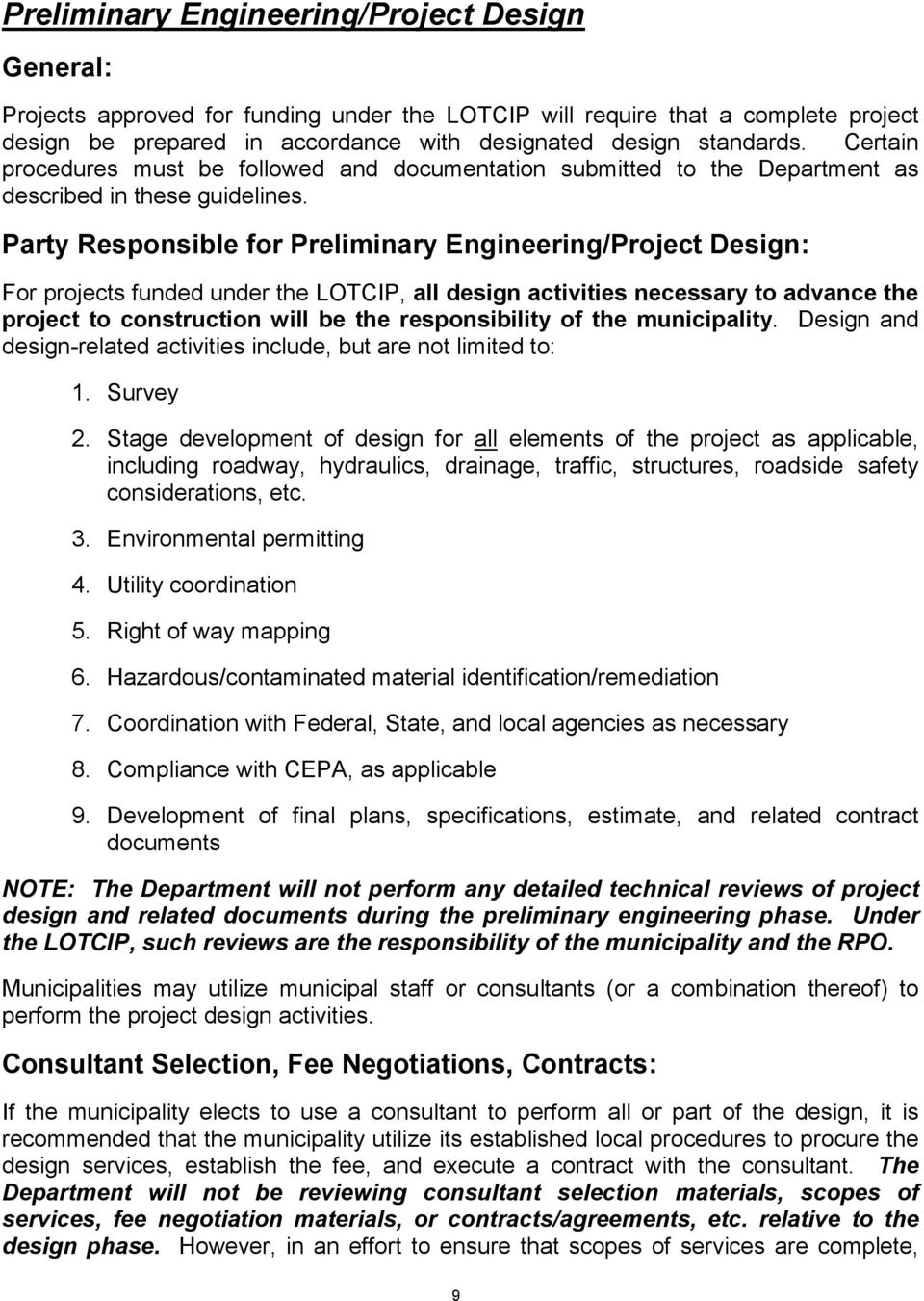 Party Responsible for Preliminary Engineering/Project Design: For projects funded under the LOTCIP, all design activities necessary to advance the project to construction will be the responsibility