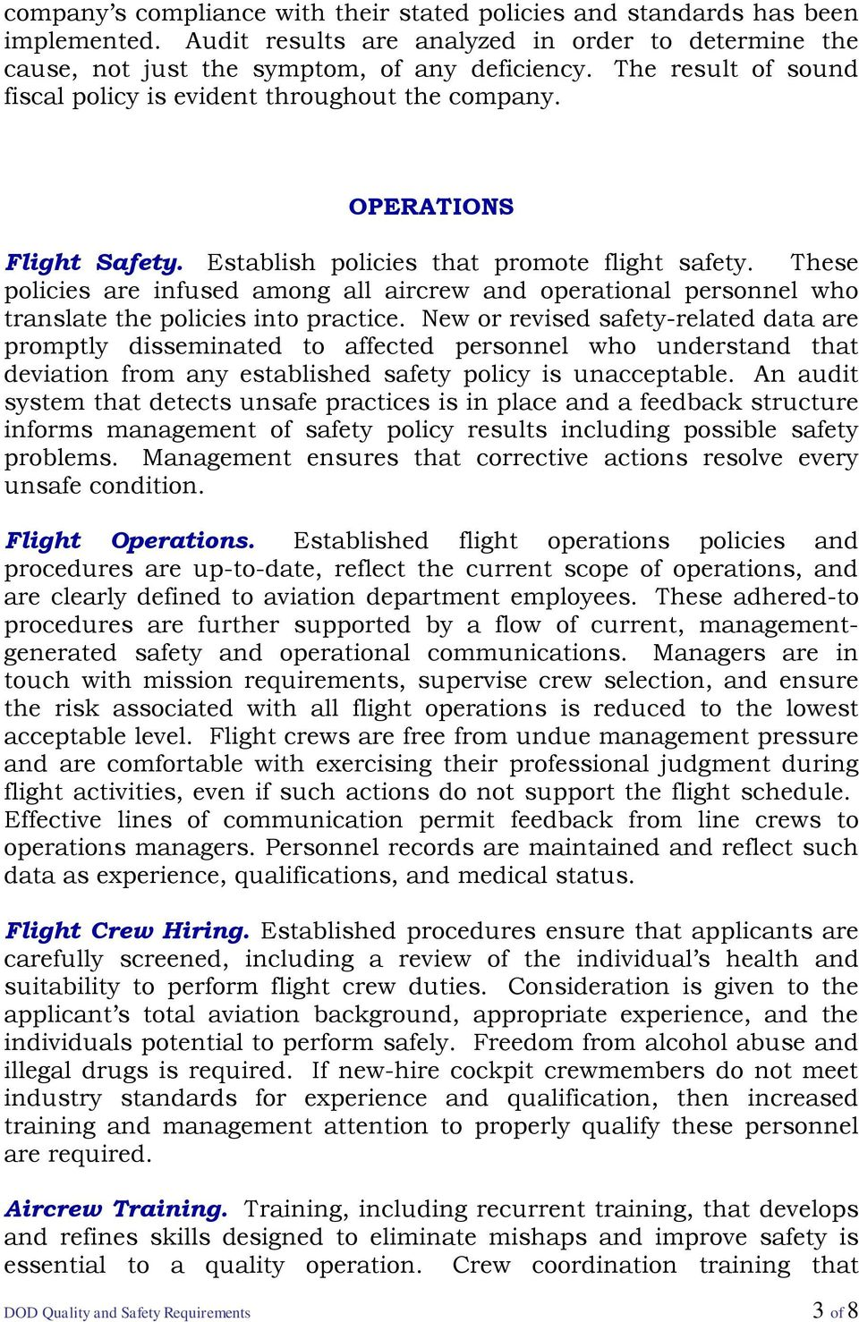 These policies are infused among all aircrew and operational personnel who translate the policies into practice.