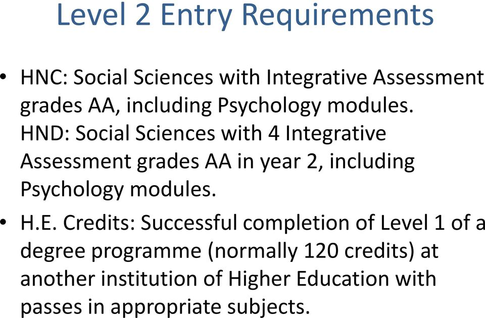 HND: Social Sciences with 4 Integrative Assessment grades AA in year 2, including  H.E.