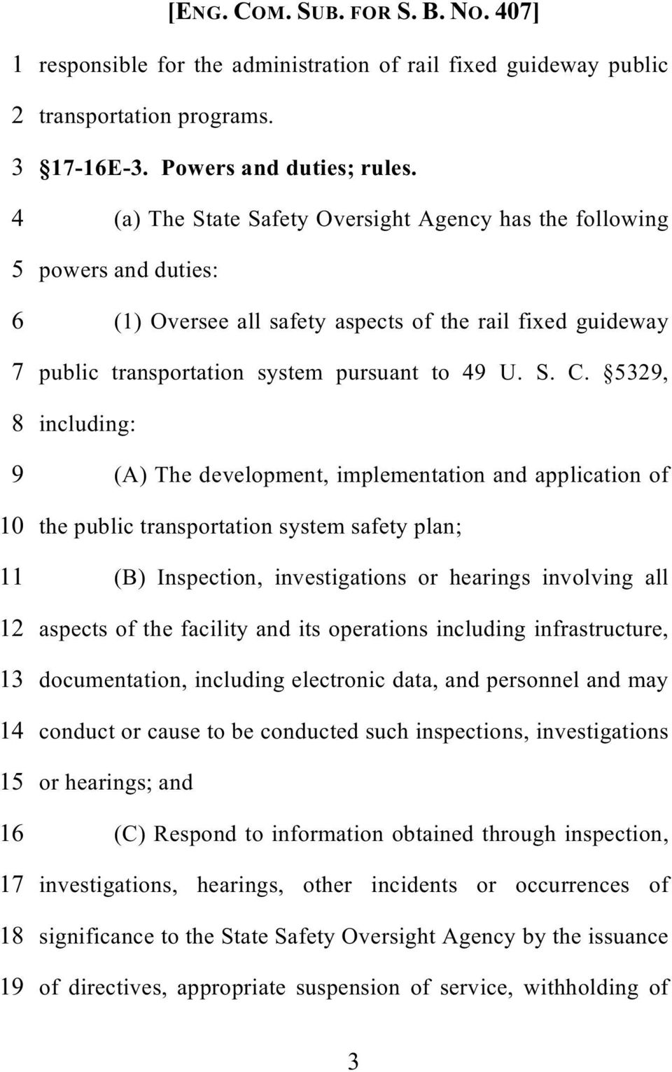 5329, 8 including: 9 (A) The development, implementation and application of 10 the public transportation system safety plan; 11 (B) Inspection, investigations or hearings involving all 12 aspects of