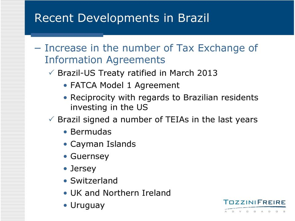 Brazilian residents investing in the US Brazil signed a number of TEIAs in the