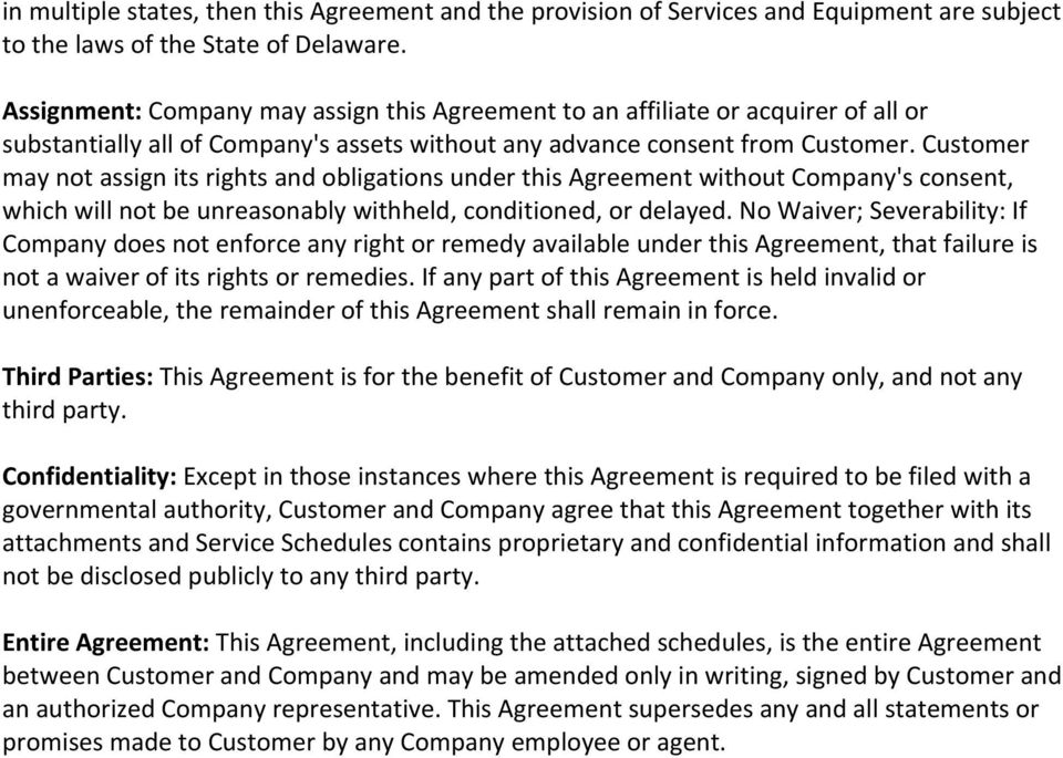 Customer may not assign its rights and obligations under this Agreement without Company's consent, which will not be unreasonably withheld, conditioned, or delayed.