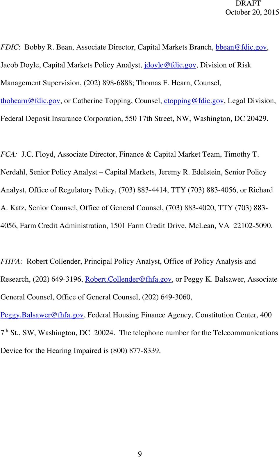 gov, Legal Division, Federal Deposit Insurance Corporation, 550 17th Street, NW, Washington, DC 20429. FCA: J.C. Floyd, Associate Director, Finance & Capital Market Team, Timothy T.