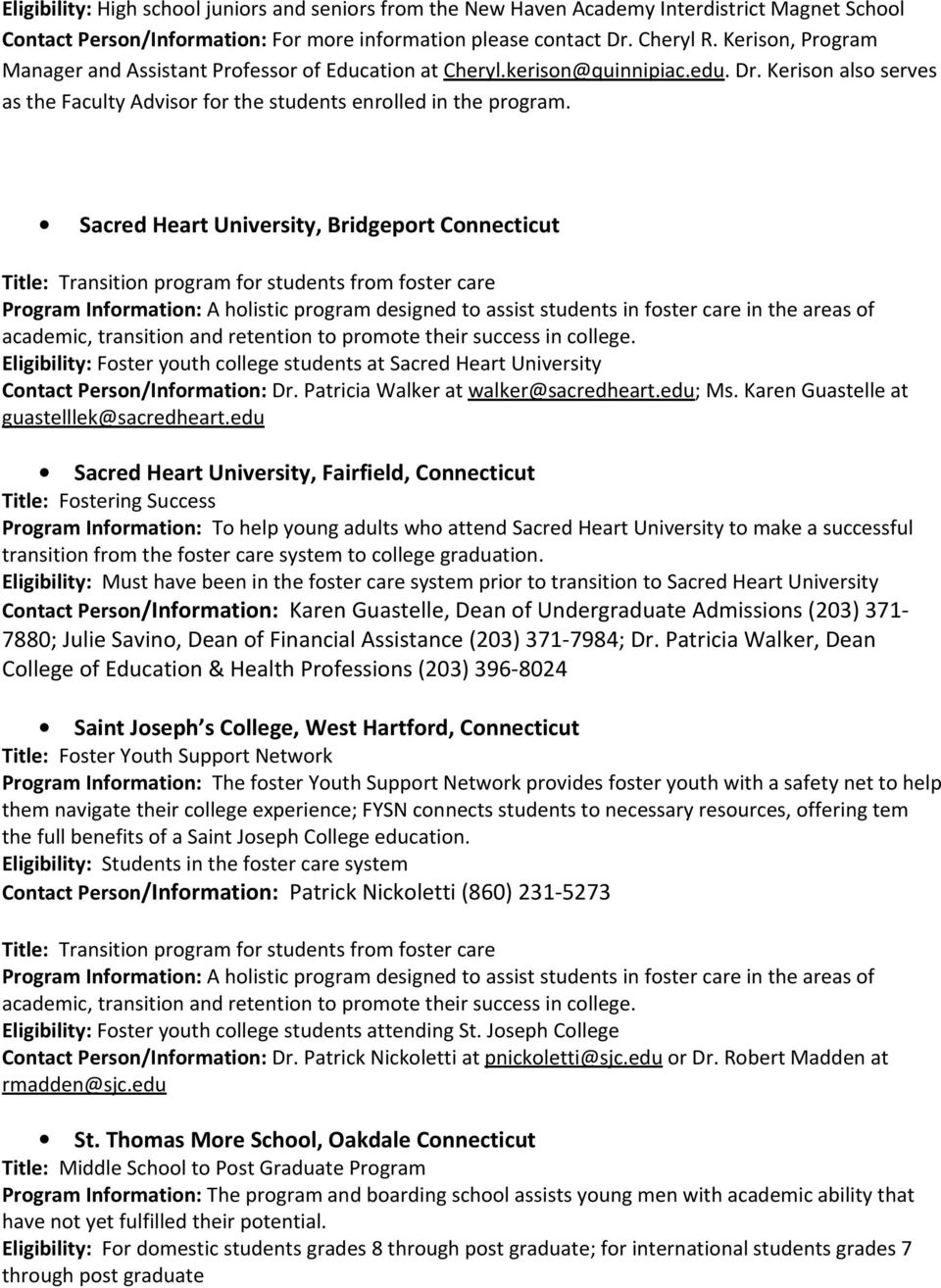 Sacred Heart University, Bridgeport Connecticut Title: Transition program for students from foster care Program Information: A holistic program designed to assist students in foster care in the areas