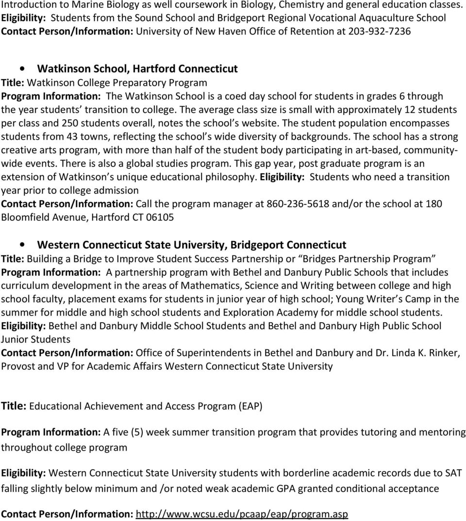 School, Hartford Connecticut Title: Watkinson College Preparatory Program Program Information: The Watkinson School is a coed day school for students in grades 6 through the year students transition