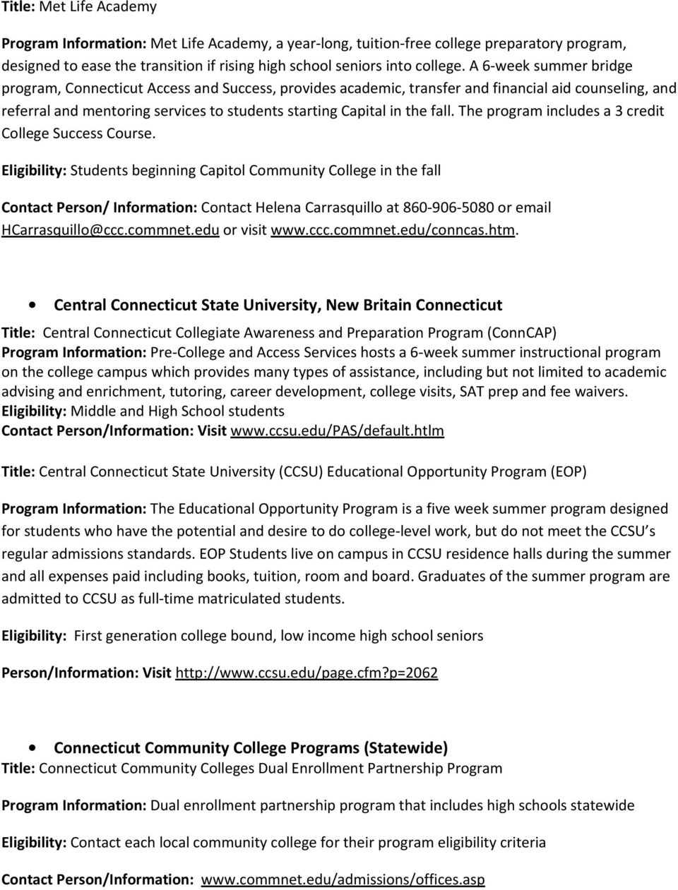 The program includes a 3 credit College Success Course.