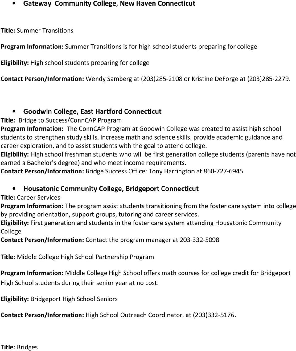 Goodwin College, East Hartford Connecticut Title: Bridge to Success/ConnCAP Program Program Information: The ConnCAP Program at Goodwin College was created to assist high school students to