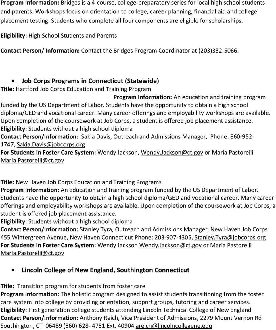 Eligibility: High School Students and Parents Contact Person/ Information: Contact the Bridges Program Coordinator at (203)332-5066.