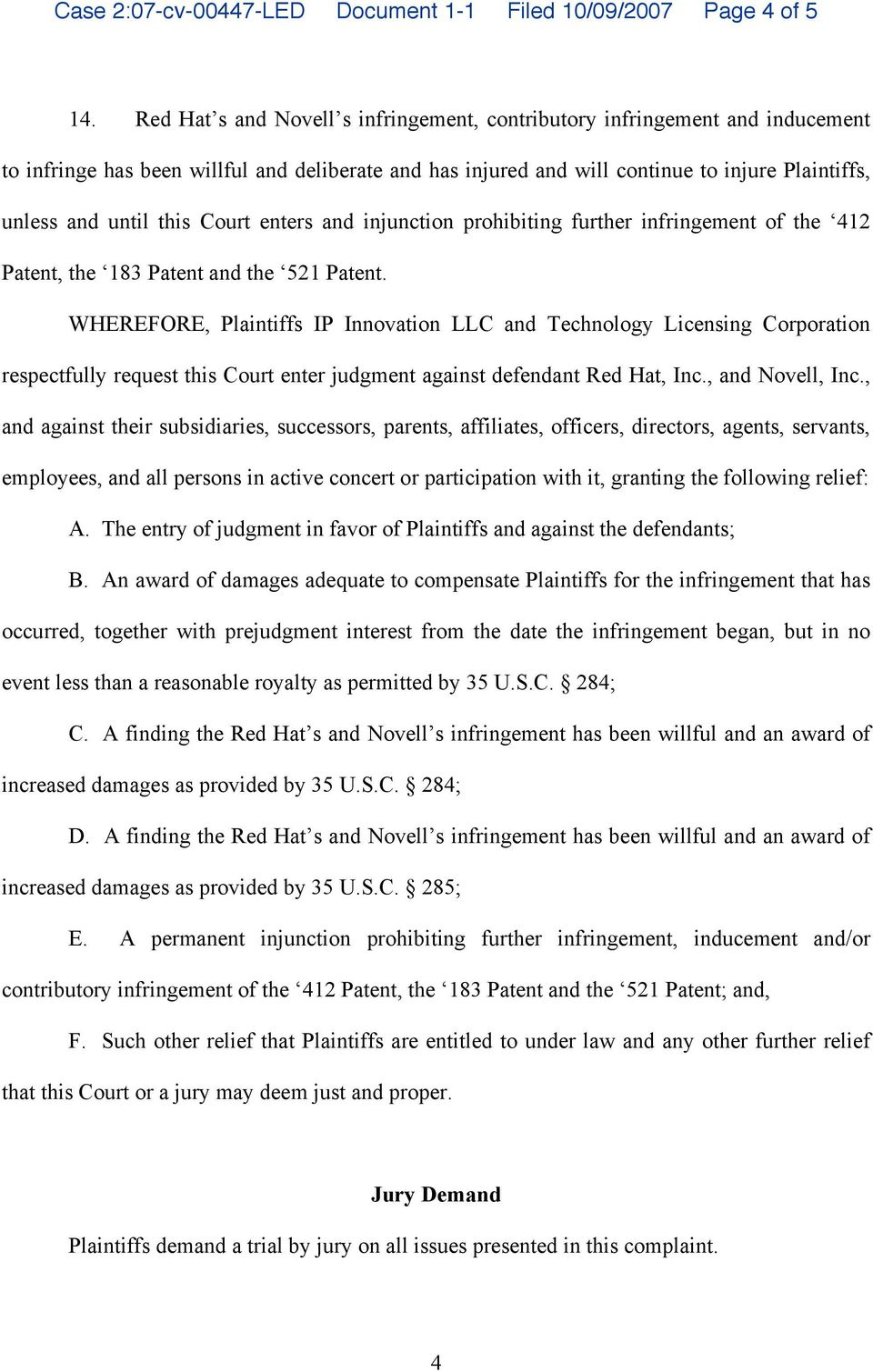 Court enters and injunction prohibiting further infringement of the 412 Patent, the 183 Patent and the 521 Patent.