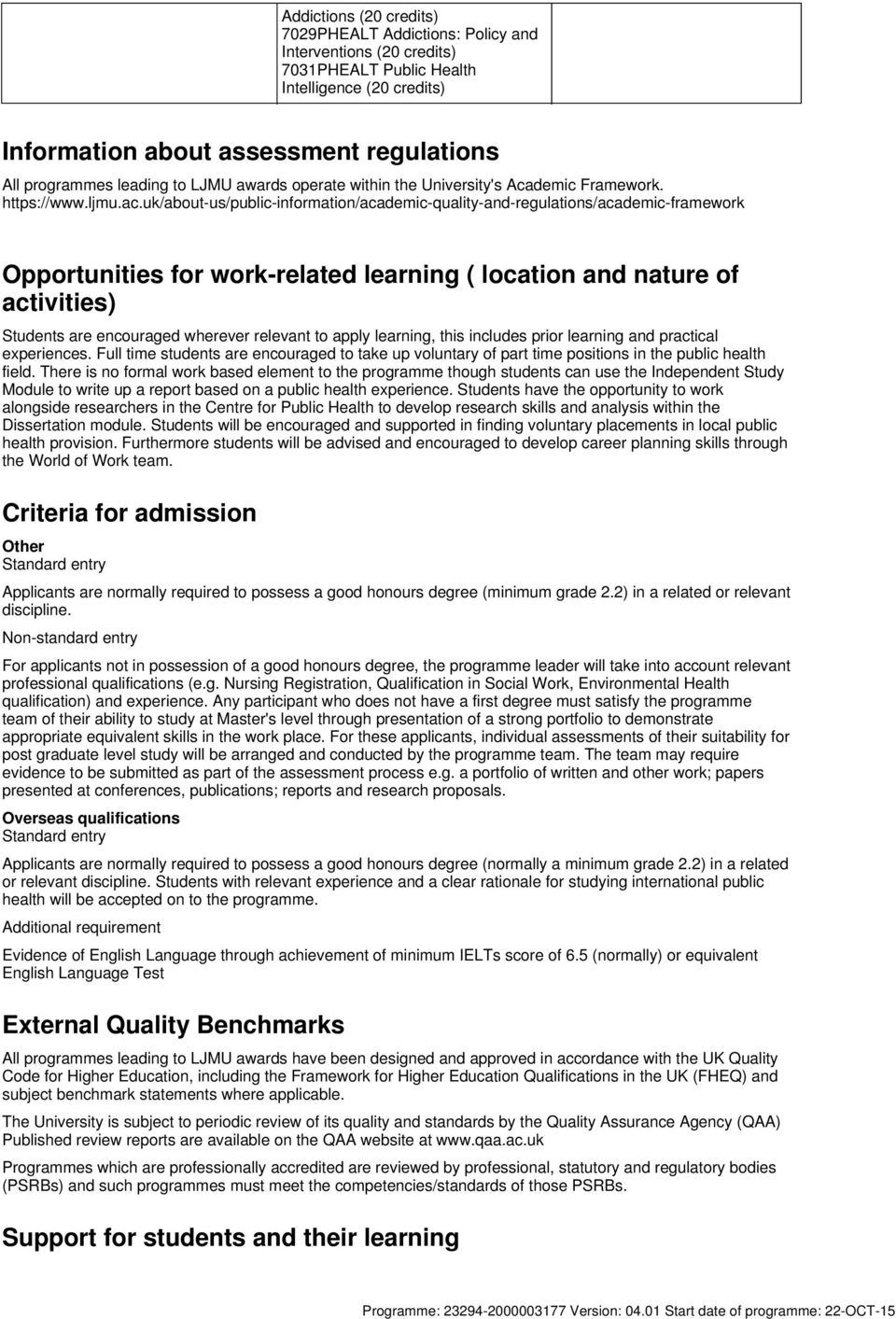uk/about-us/public-information/academic-quality-and-regulations/academic-framework Opportunities for work-related learning ( location and nature of activities) Students are encouraged wherever