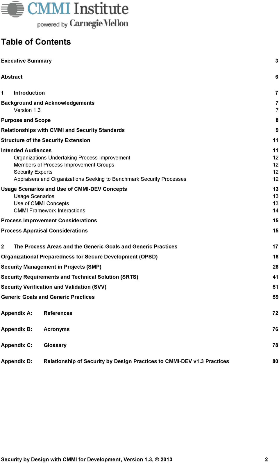 Process Improvement Groups 12 Security Experts 12 Appraisers and Organizations Seeking to Benchmark Security Processes 12 Usage Scenarios and Use of CMMI-DEV Concepts 13 Usage Scenarios 13 Use of