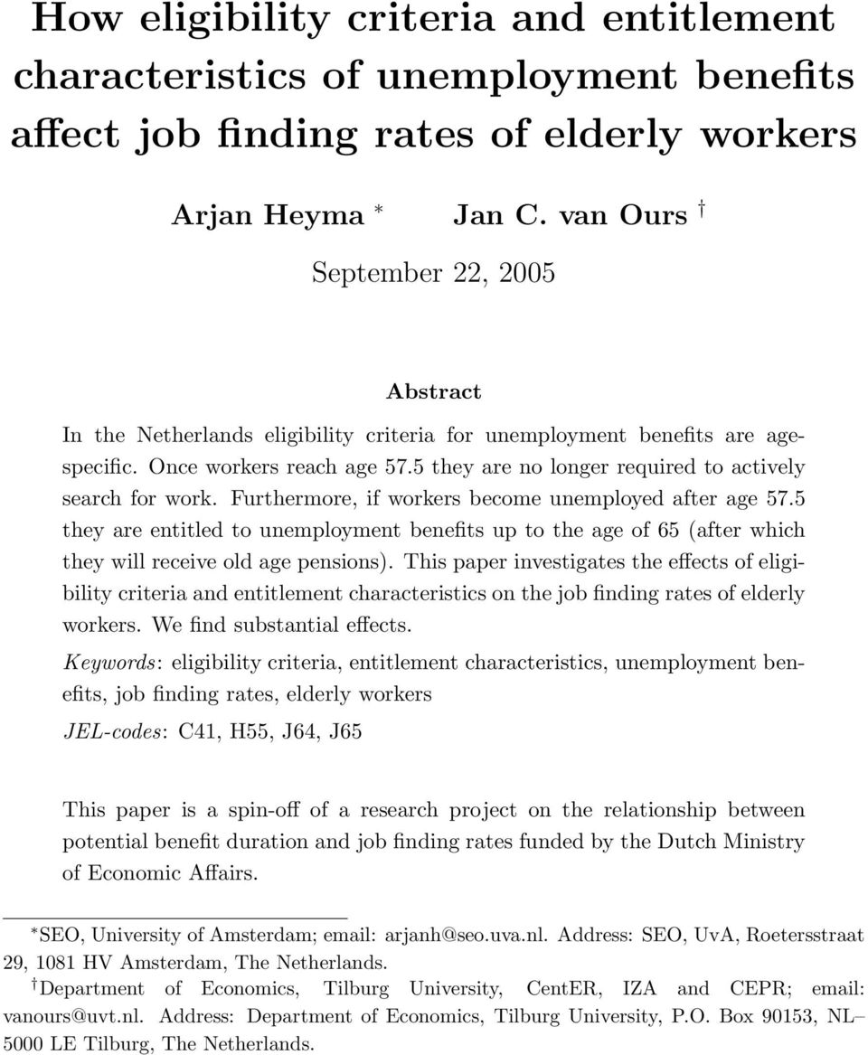 5 they are no longer required to actively search for work. Furthermore, if workers become unemployed after age 57.