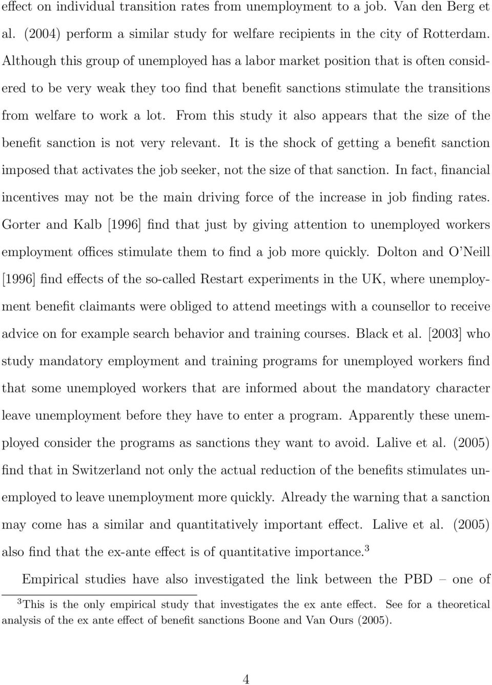From this study it also appears that the size of the benefit sanction is not very relevant.