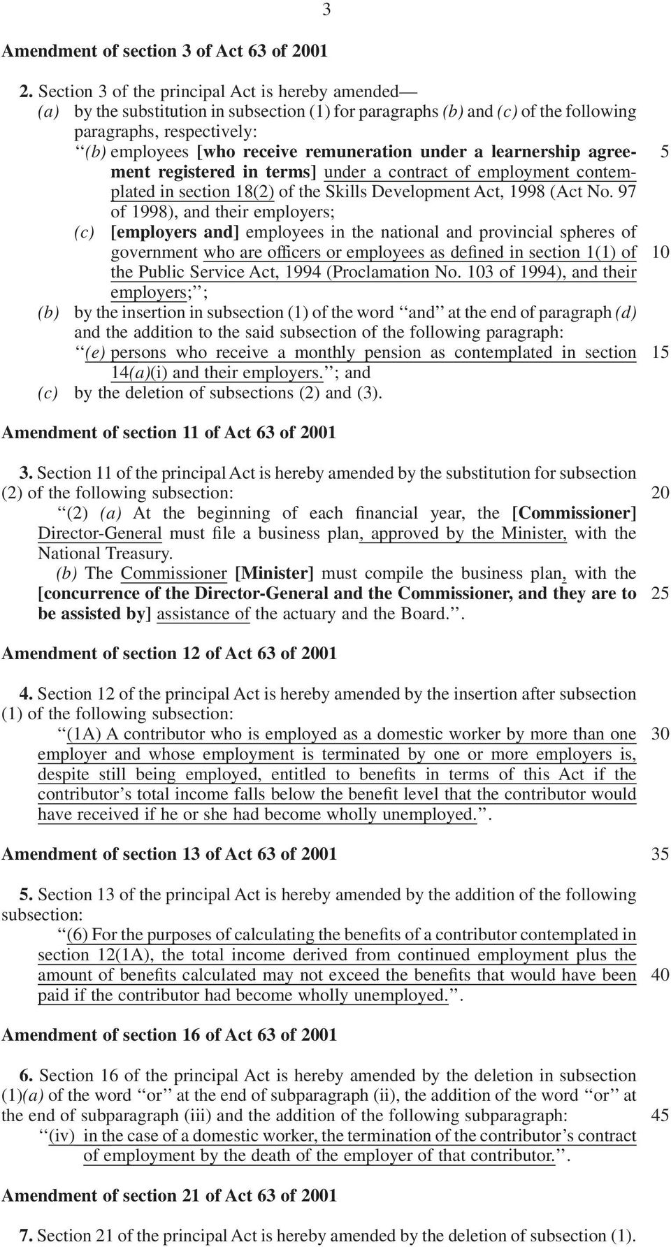 remuneration under a learnership agreement registered in terms] under a contract of employment contemplated in section 18(2) of the Skills Development Act, 1998 (Act No.