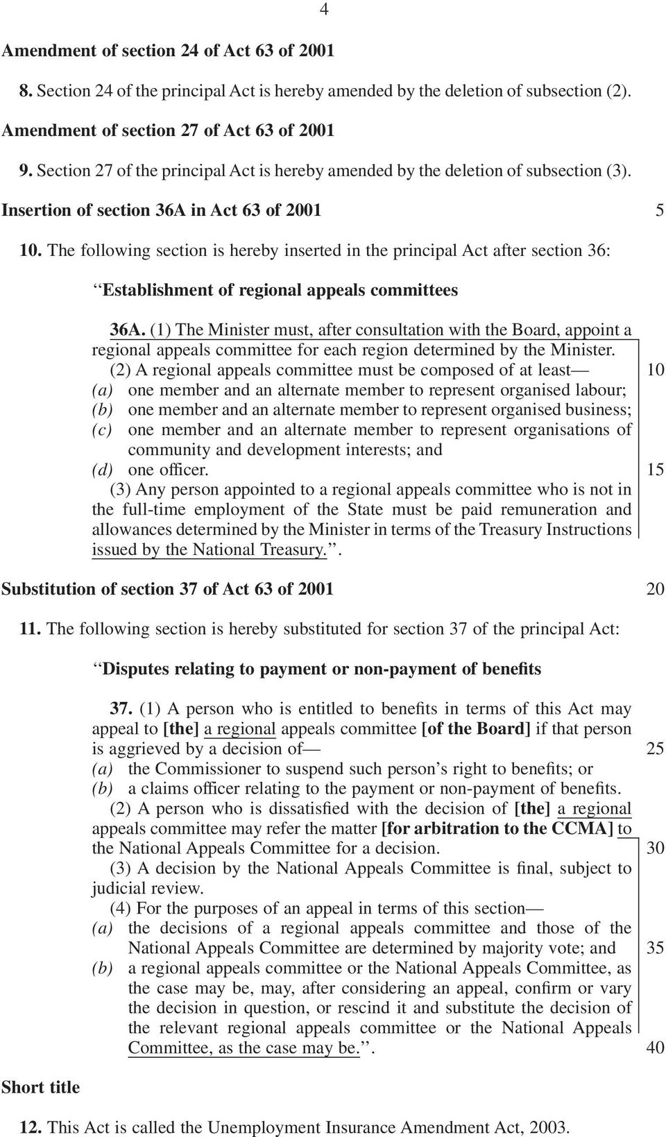 The following section is hereby inserted in the principal Act after section 36: Establishment of regional appeals committees 36A.