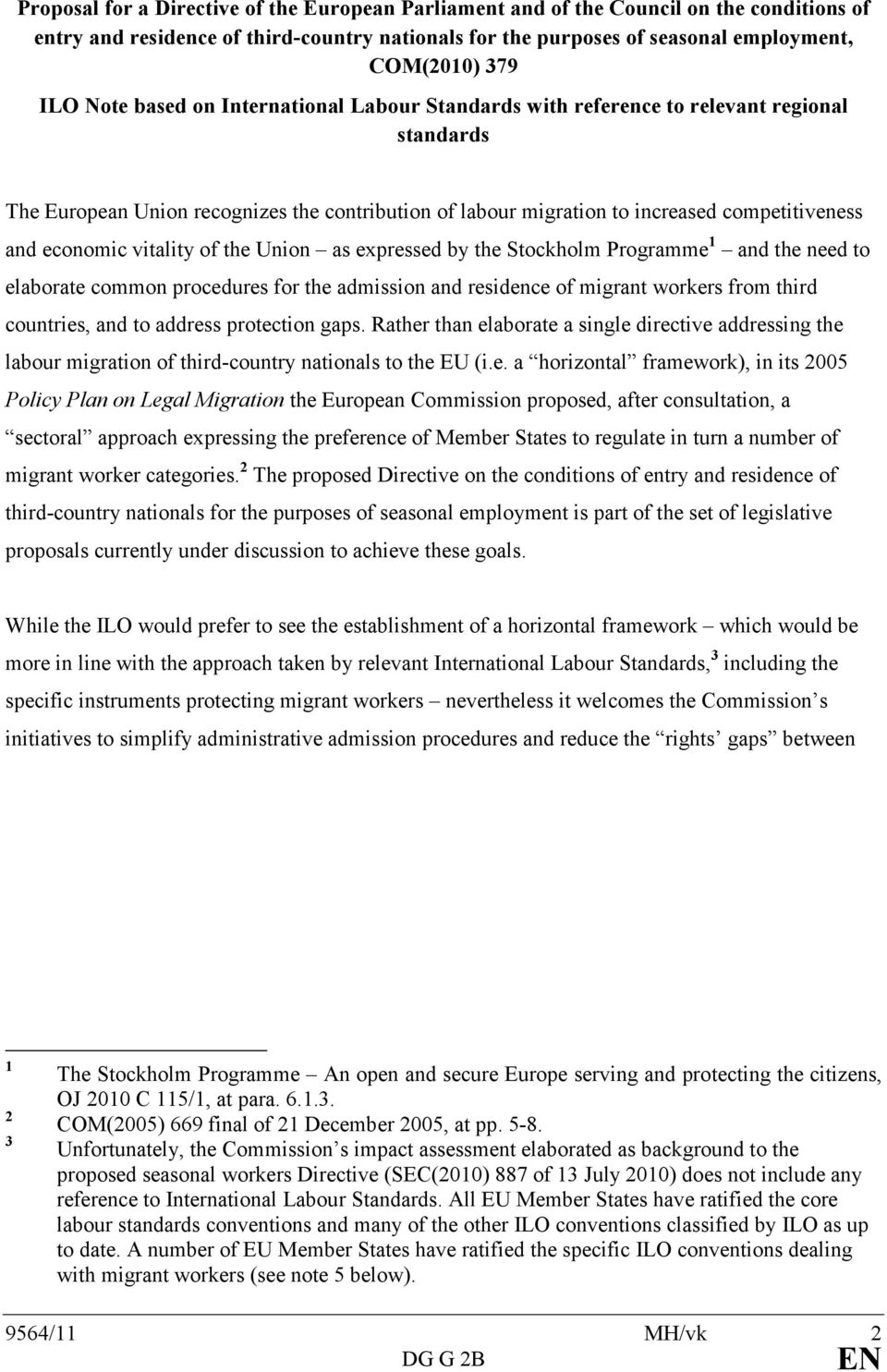 vitality of the Union as expressed by the Stockholm Programme 1 and the need to elaborate common procedures for the admission and residence of migrant workers from third countries, and to address