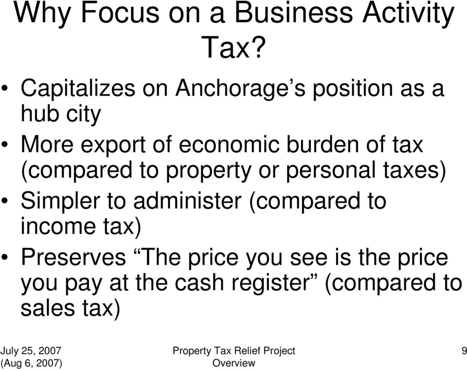 burden of tax (compared to property or personal taxes) Simpler to administer