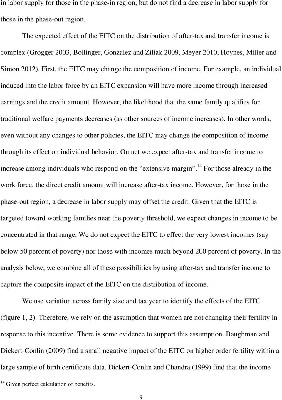 First, the EITC may change the composition of income.
