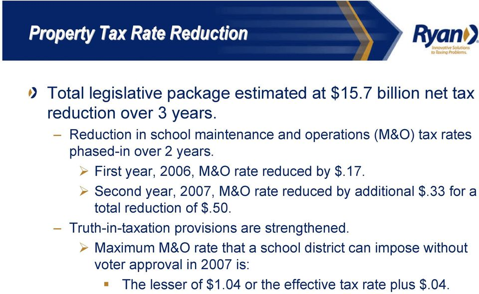 Second year, 2007, M&O rate reduced by additional $.33 for a total reduction of $.50.