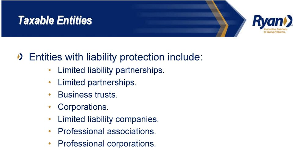 Limited partnerships. Business trusts. Corporations.