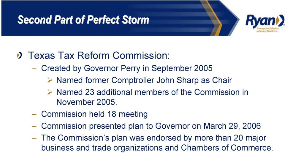 2005. Commission held 18 meeting Commission presented plan to Governor on March 29, 2006 The
