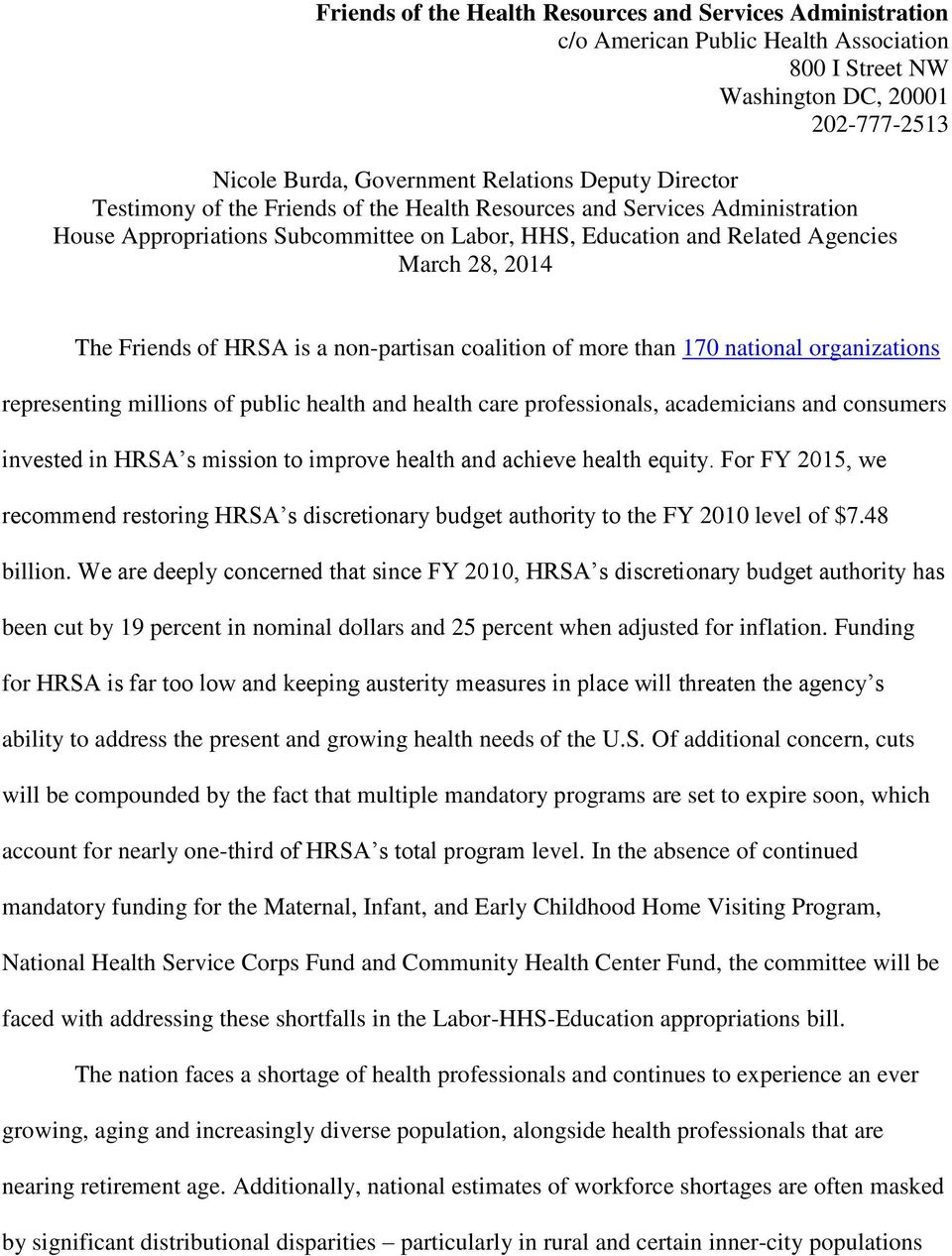 non-partisan coalition of more than 170 national organizations representing millions of public health and health care professionals, academicians and consumers invested in HRSA s mission to improve