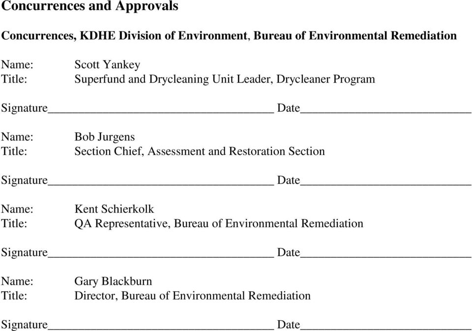 Chief, Assessment and Restoration Section Signature Date Name: Title: Kent Schierkolk QA Representative, Bureau of