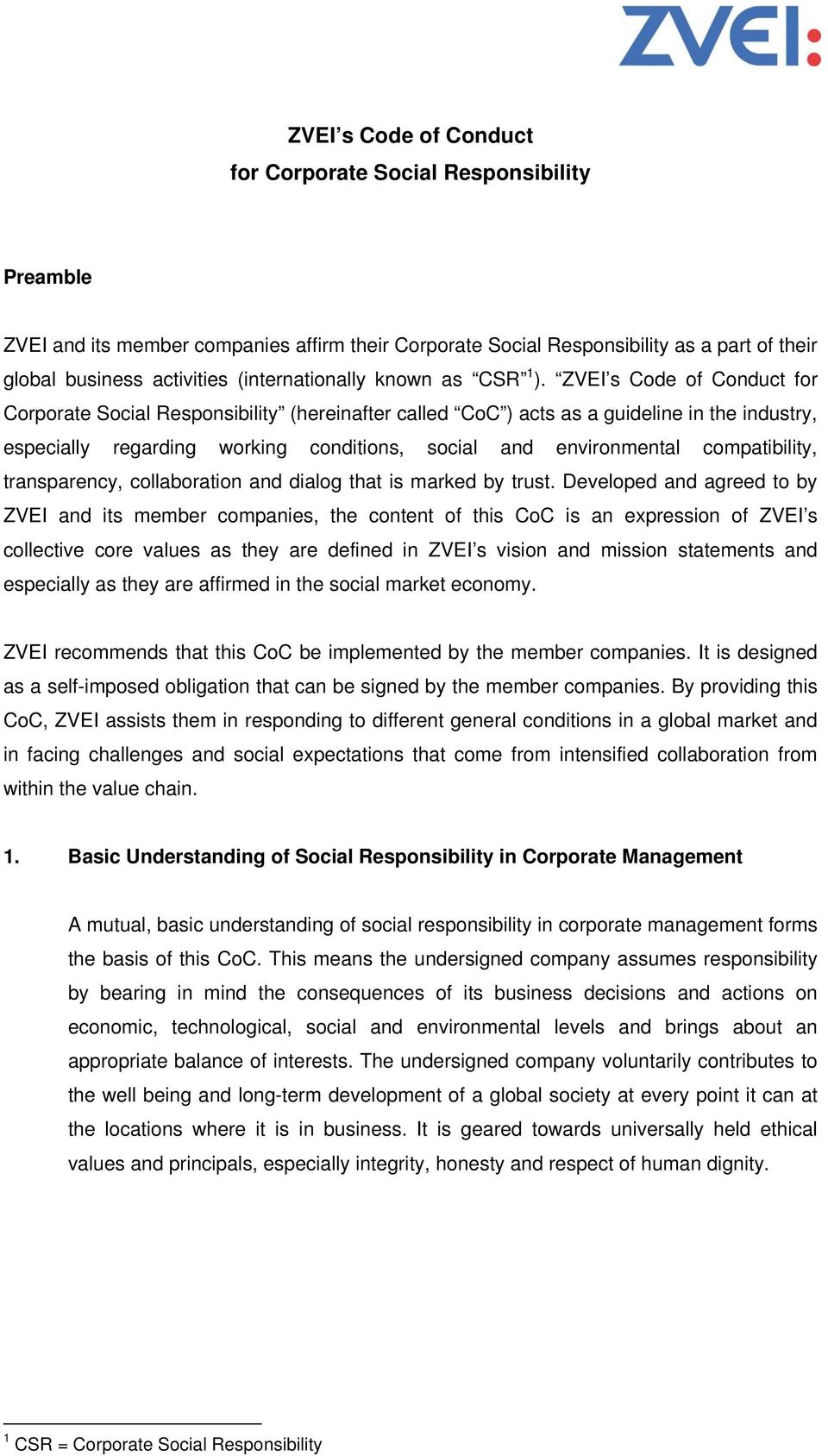 ZVEI s Code of Conduct for Corporate Social Responsibility (hereinafter called CoC ) acts as a guideline in the industry, especially regarding working conditions, social and environmental