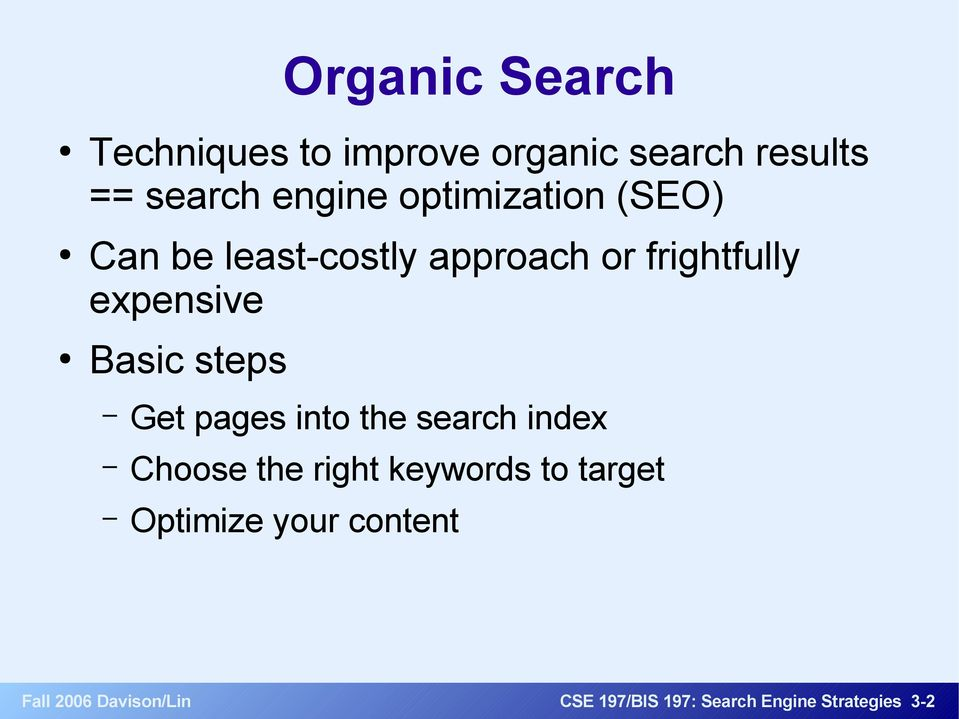 steps Get pages into the search index Choose the right keywords to target