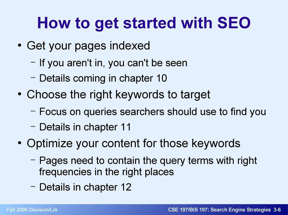 chapter 11 Optimize your content for those keywords Pages need to contain the query terms with right