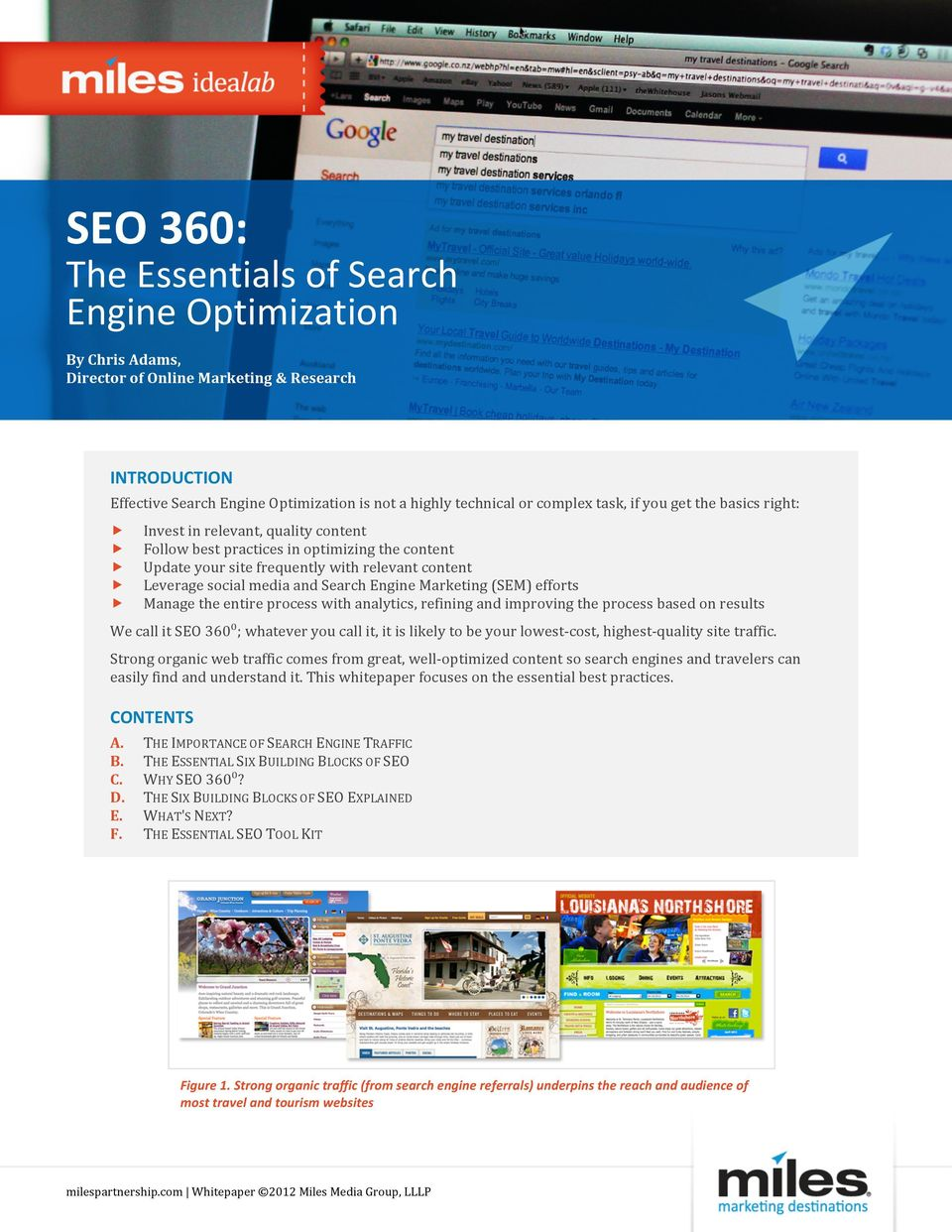 Search Engine Marketing (SEM) efforts Manage the entire process with analytics, refining and improving the process based on results We call it SEO 360⁰; whatever you call it, it is likely to be your