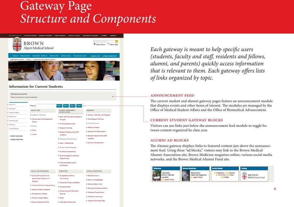 announcement feed The current student and alumni gateway pages feature an announcement module that displays events and other items of interest.
