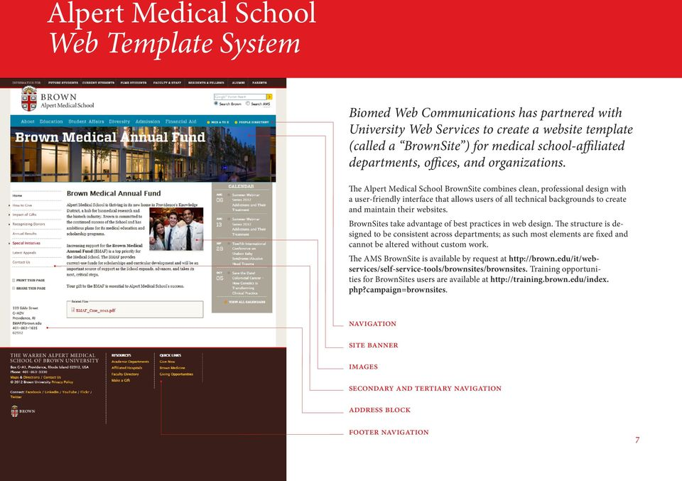 The Alpert Medical School BrownSite combines clean, professional design with a user-friendly interface that allows users of all technical backgrounds to create and maintain their websites.