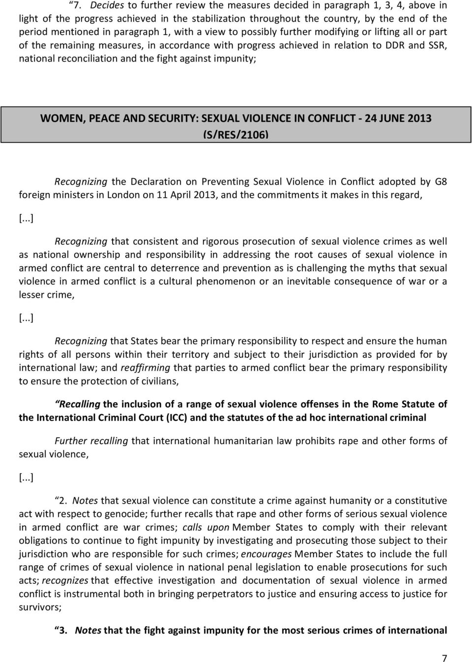 the fight against impunity; WOMEN, PEACE AND SECURITY: SEXUAL VIOLENCE IN CONFLICT 24 JUNE 2013 (S/RES/2106) Recognizing the Declaration on Preventing Sexual Violence in Conflict adopted by G8