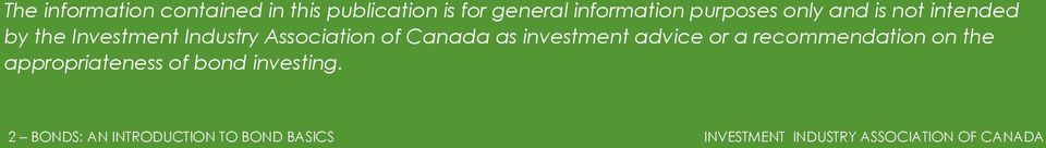 Canada as investment advice or a recommendation on the appropriateness of bond