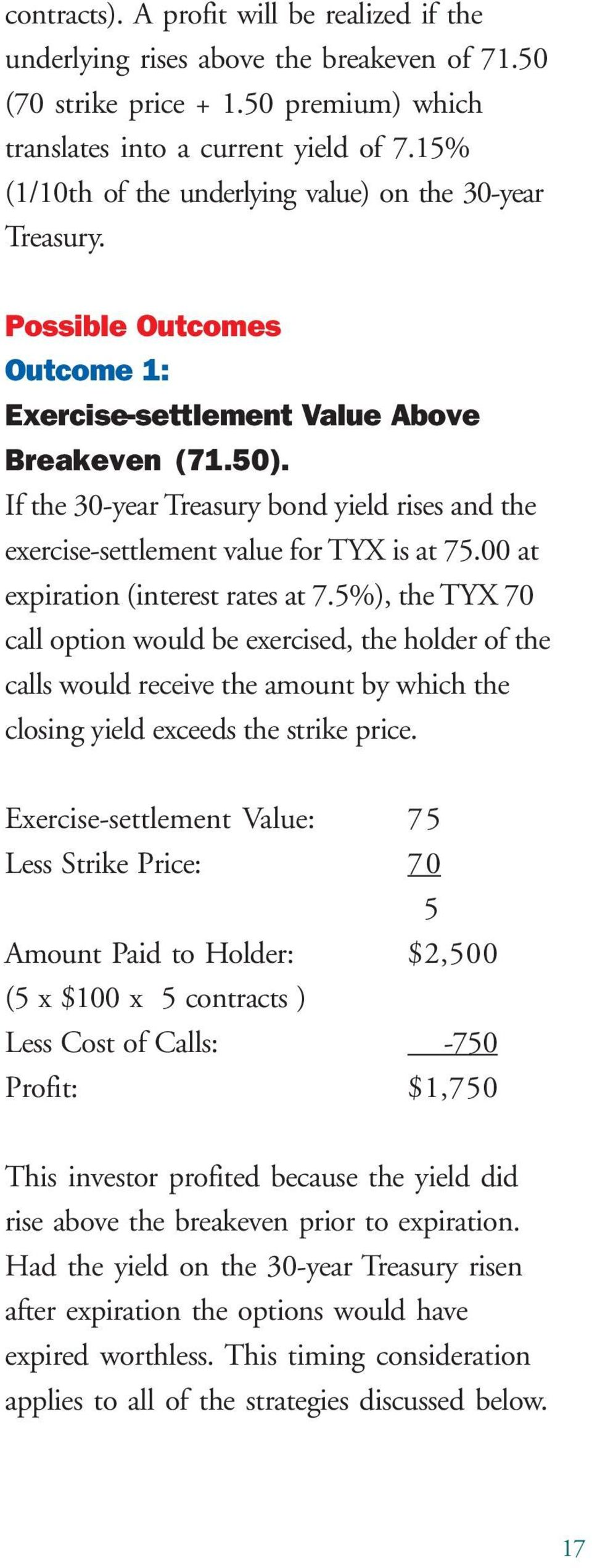 If the 30-year Treasury bond yield rises and the exercise-settlement value for TYX is at 75.00 at expiration (interest rates at 7.