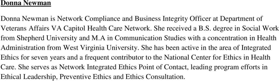 A in Communication Studies with a concentration in Health Administration from West Virginia University.