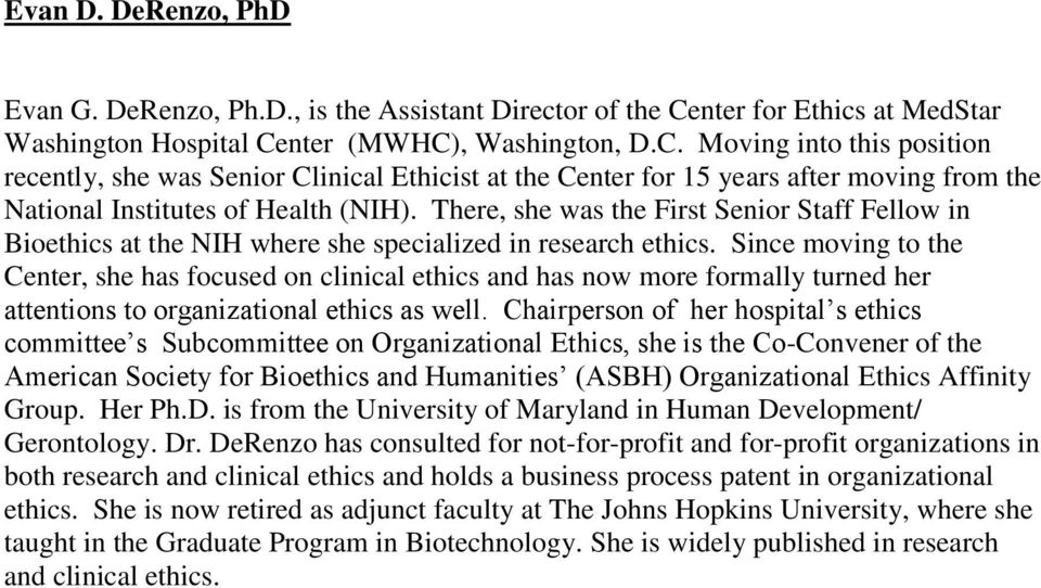 nter (MWHC), Washington, D.C. Moving into this position recently, she was Senior Clinical Ethicist at the Center for 15 years after moving from the National Institutes of Health (NIH).