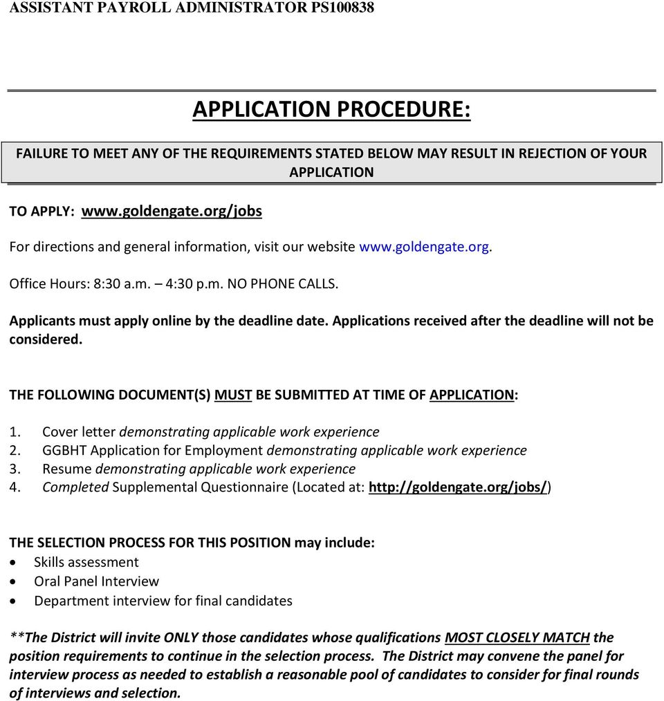 Applications received after the deadline will not be considered. THE FOLLOWING DOCUMENT(S) MUST BE SUBMITTED AT TIME OF APPLICATION: 1. Cover letter demonstrating applicable work experience 2.