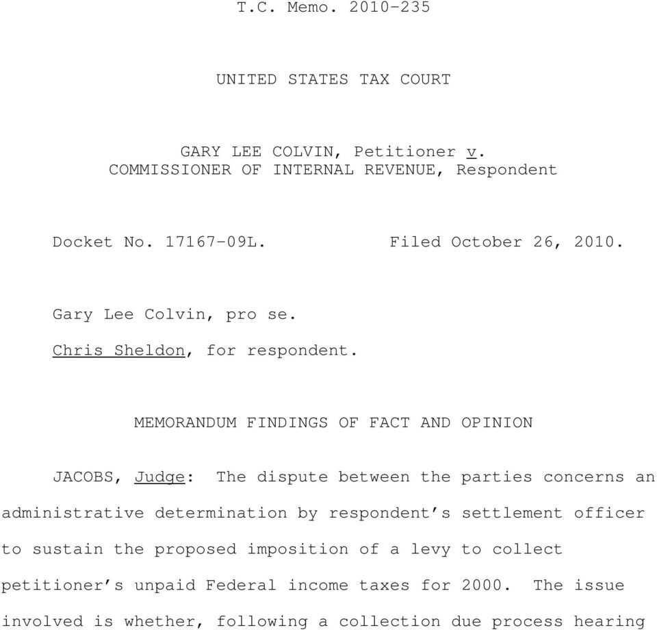 MEMORANDUM FINDINGS OF FACT AND OPINION JACOBS, Judge: The dispute between the parties concerns an administrative determination by respondent