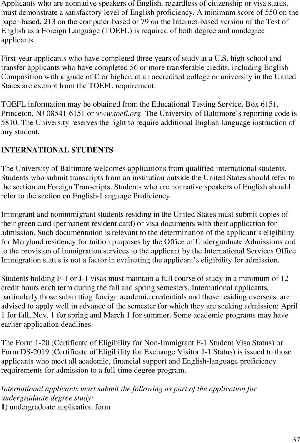 applicants. First-year applicants who have completed three years of study at a U.S.
