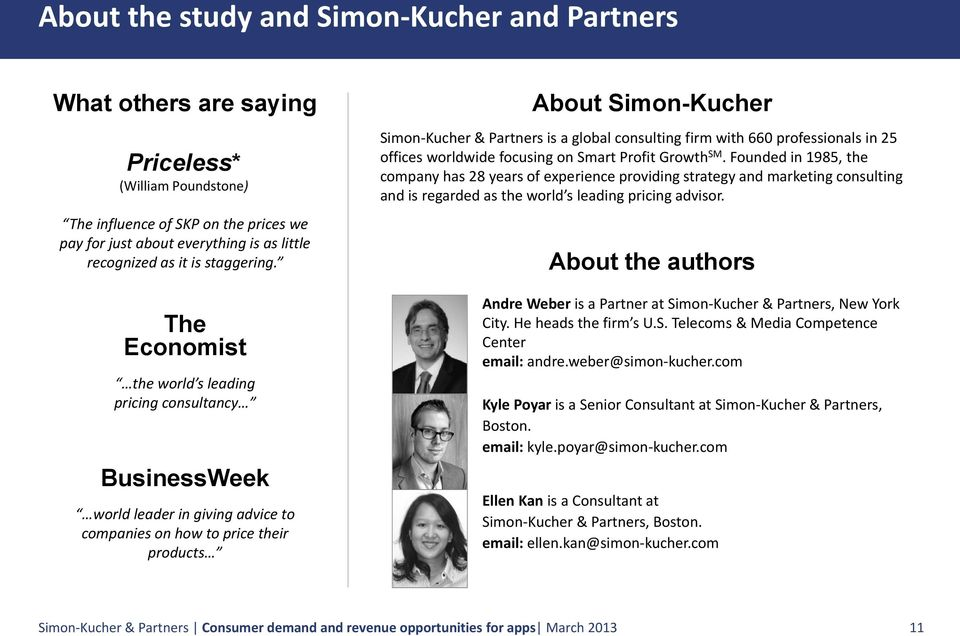 The Economist the world s leading pricing consultancy BusinessWeek world leader in giving advice to companies on how to price their products About Simon-Kucher Simon Kucher & Partners is a global