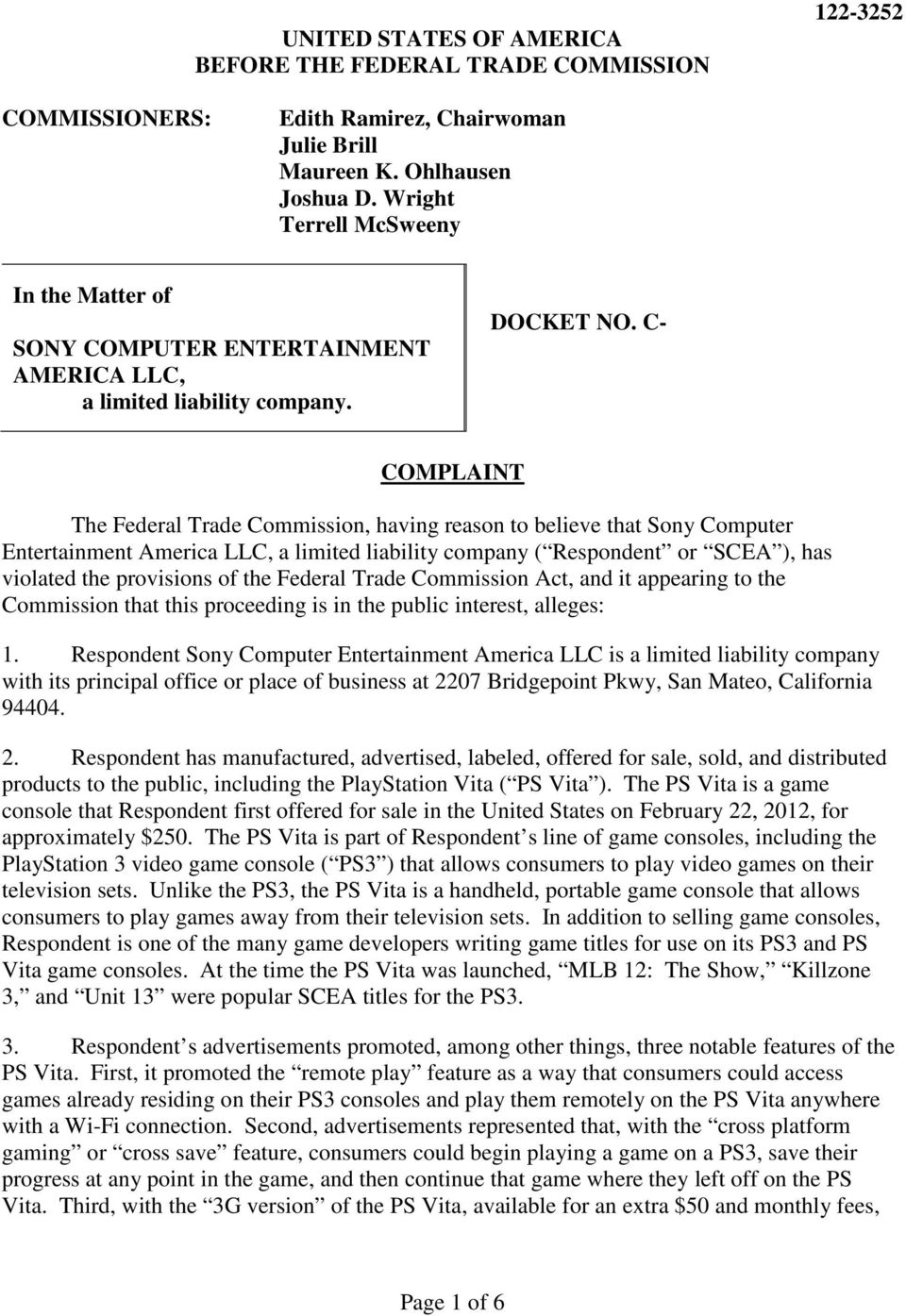 C- COMPLAINT The Federal Trade Commission, having reason to believe that Sony Computer Entertainment America LLC, a limited liability company ( Respondent or SCEA ), has violated the provisions of