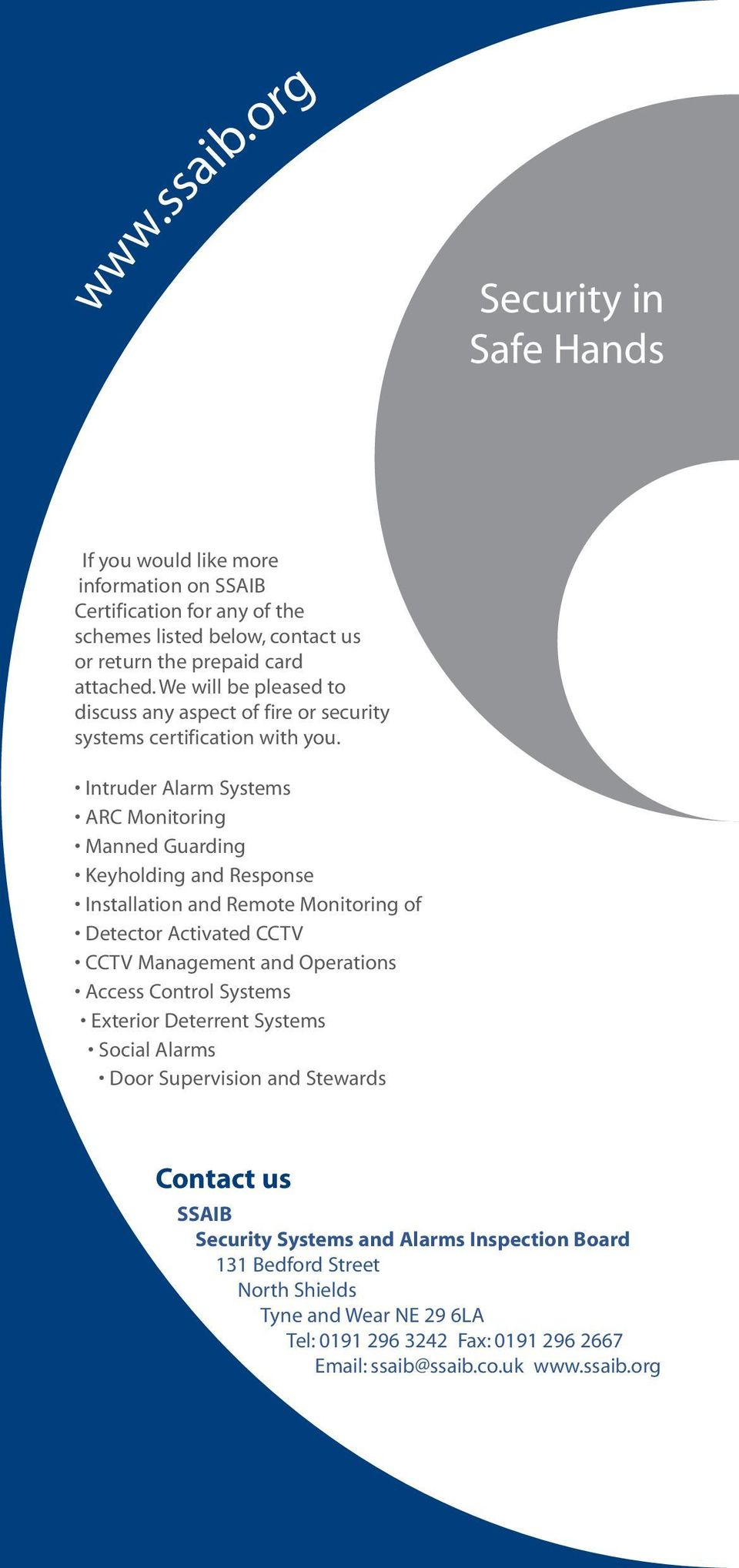Intruder Alarm Systems ARC Monitoring Manned Guarding Keyholding and Response Installation and Remote Monitoring of Detector Activated CCTV CCTV Management and Operations Access