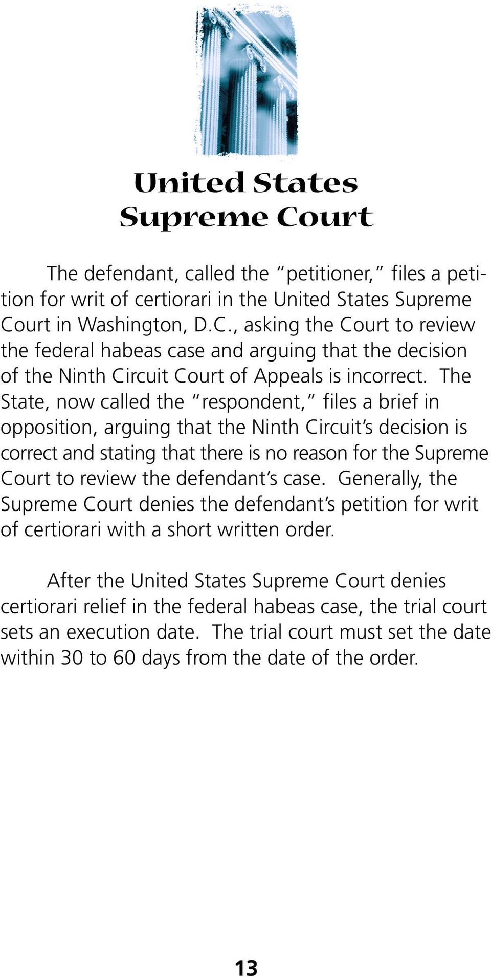 defendant s case. Generally, the Supreme Court denies the defendant s petition for writ of certiorari with a short written order.