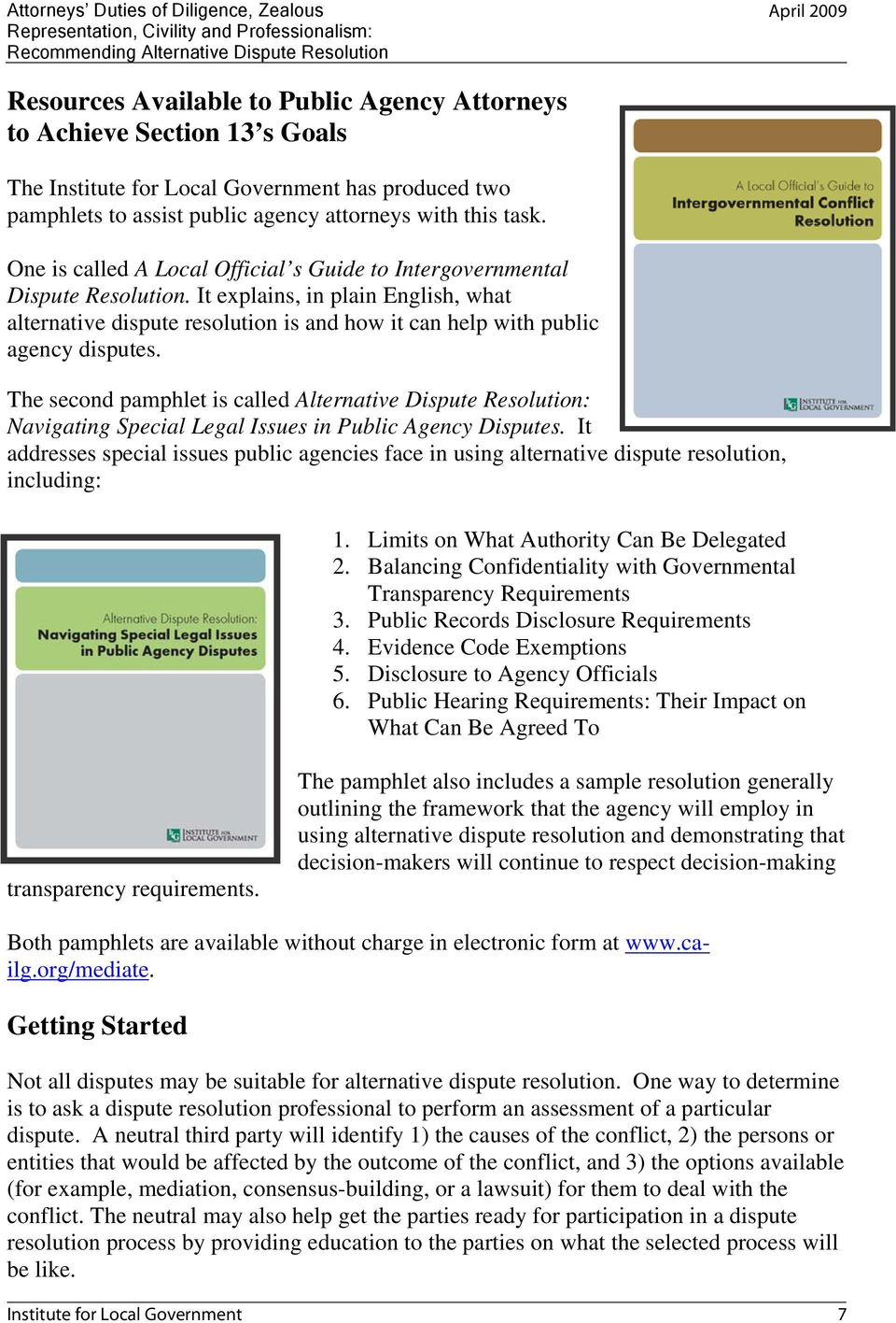 The second pamphlet is called Alternative Dispute Resolution: Navigating Special Legal Issues in Public Agency Disputes.